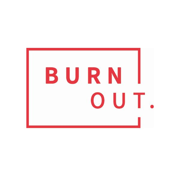 BURN OUT.